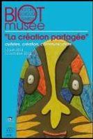 jusqu'au 12 oct. 2014 | La création partagée | Expo musée de Biot (06)