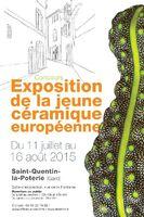 Exposition de la jeune céramique européenne, Saint Quentin la Poterie (Gard), jusqu'au 16 août 2015