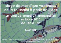 Initiation à la mosaïque avec l'Atelier Céladon les 26, 27 et 28 octobre 2015 - à Marseille le Panier