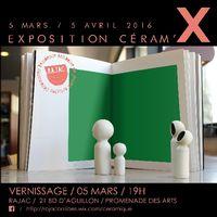 Exposition céramique Ceram X, à Antibes (Alpes Maritimes) du 5 mars au 5 avril 2016