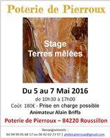 Stage de poterie Terres mêlées du 5 au 7 mai 2016 - Poterie de Pierroux (Roussillon, Vaucluse)