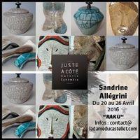 Exposition pièces uniques raku Sandrine Allegrini - Galerie La Dame du Castellet (Var) du 20 au 26 avril 2016