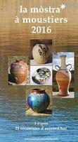 Exposition céramique à la Mostra de Moustiers (Alpes de Haute Provence) jusqu'au 30 octobre 2016