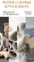 Exposition céramique à Dieulefit, Naturalité et hybridation, du 2 juillet au 11 septembre 2016