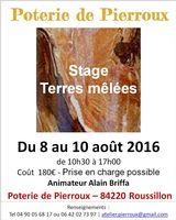 Stage de poterie Terres mêlées du 8 au 10 août 2016 - Poterie de Pierroux (Roussillon, Vaucluse)