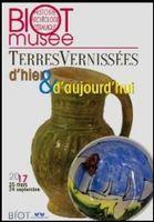Exposition Terres vernissées d'hier et d'aujourd'hui au Musée de Biot (Alpes Maritimes) jusqu'au 24 septembre 2017